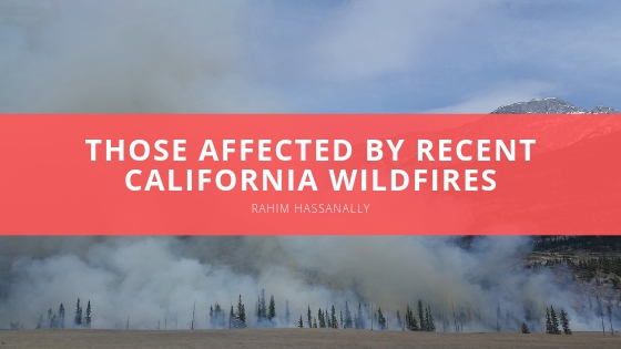 Rahim Hassanally Looks Back on Support for Those Affected by Recent California Wildfires