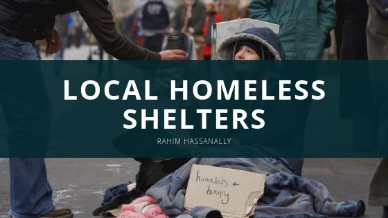 Rahim Hassanally - Local Homeless Shelters