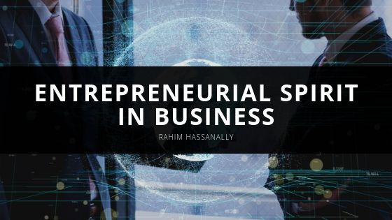Rahim Hassanally - Entrepreneurial Spirit in Business