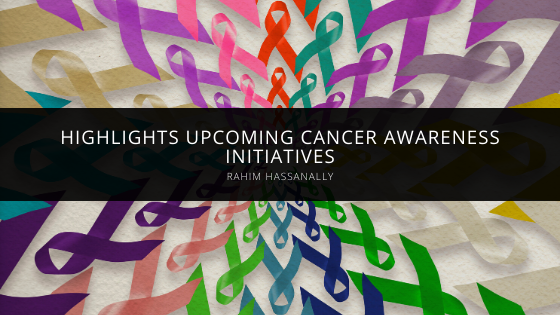 Rahim Hassanally highlights upcoming cancer awareness initiatives